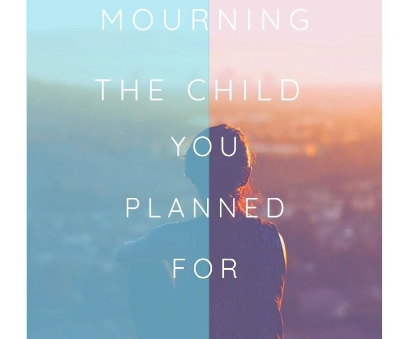 Mourning the Life You Planned For