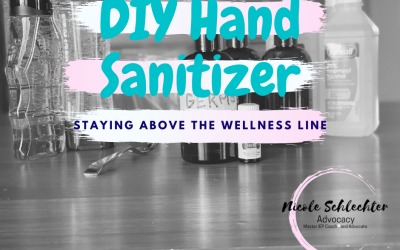 DIY Hand Sanitizer. Staying above the wellness line.