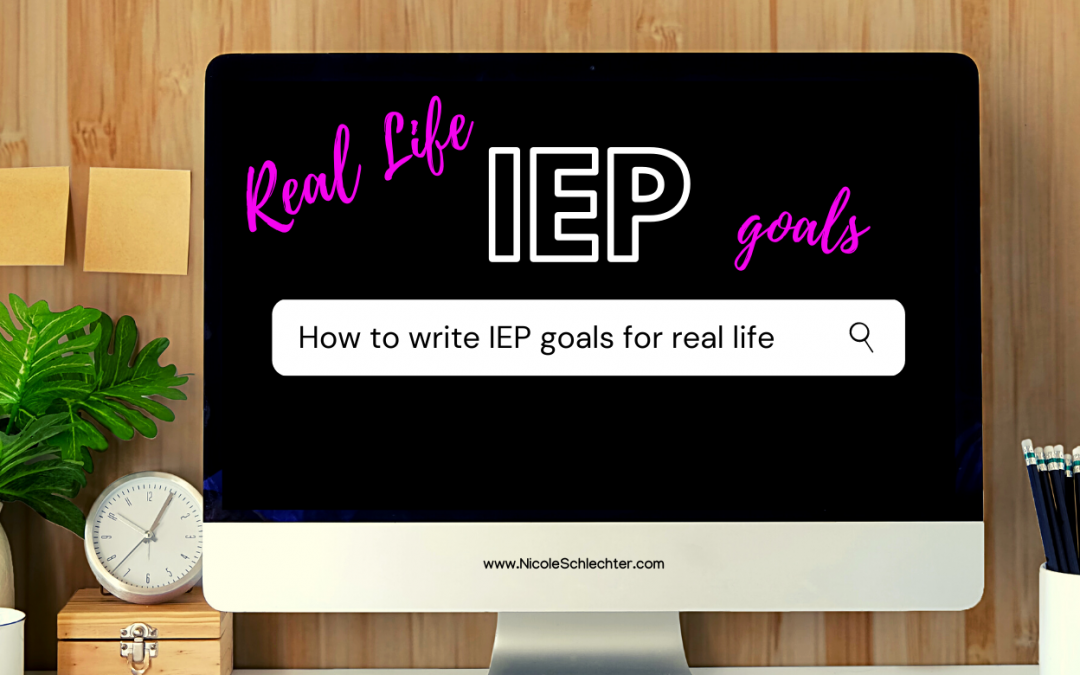 Real Life IEP Goals BONUS IEP GOAL BANK INCLUDED!
