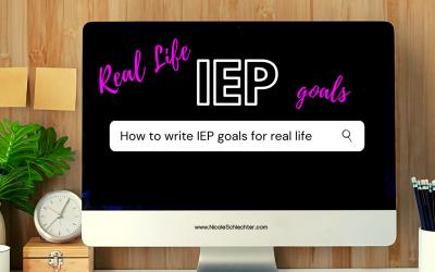 Real Life IEP Goals BONUS IEP GOAL BANK INCLUDED!