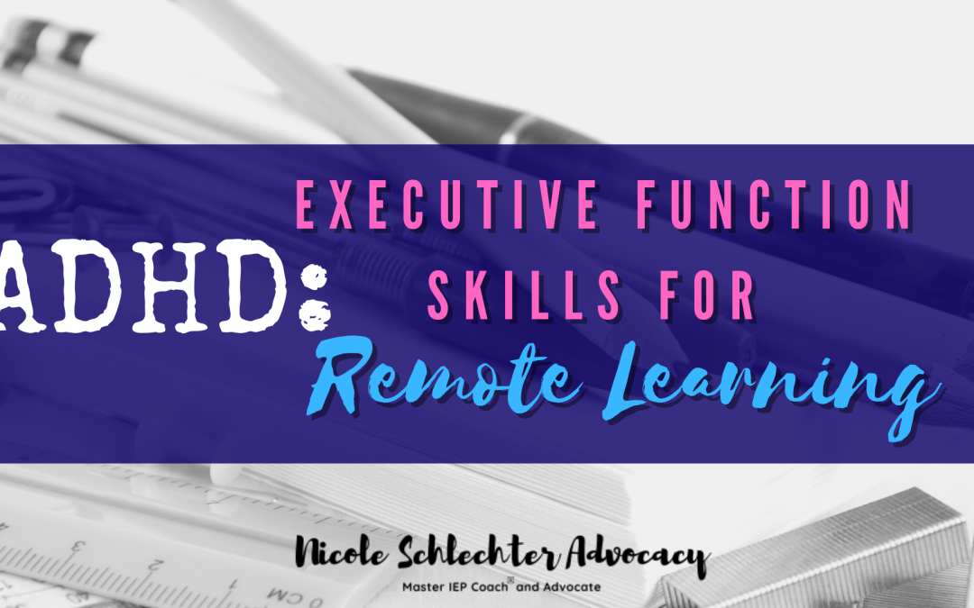 ADHD: Executive Function Skills for Remote Learning: Part 1