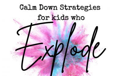 Nontraditional Calming Strategies for Kids Who Explode