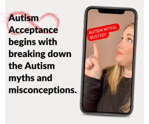 Autism Acceptance Begins with Breaking Down the Autism Myths and Misconceptions.